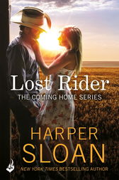 Lost Rider: Coming Home Book 1 by Harper Sloan