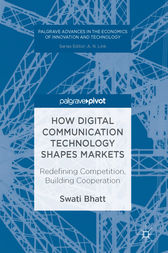 How Digital Communication Technology Shapes Markets by Swati Bhatt