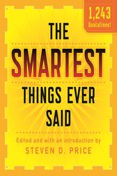 The Smartest Things Ever Said, New and Expanded by Steven Price