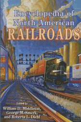Encyclopedia of North American Railroads by William D. Middleton