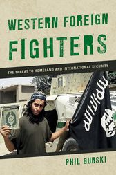 Western Foreign Fighters by Phil Gurski