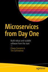 Microservices From Day One by Cloves Carneiro Jr.
