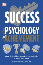 Success The Psychology of Achievement by DK;  Deborah Olson