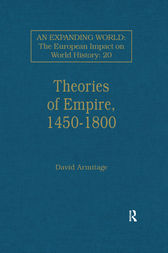 Theories of Empire, 1450–1800 by David Armitage