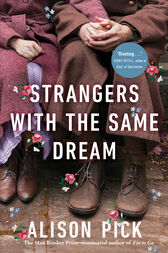 Strangers with the Same Dream by Alison Pick
