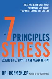 The 7 Principles of Stress by Ori Hofmekler