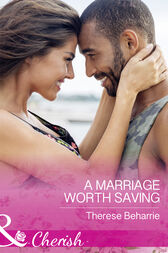 A Marriage Worth Saving (Mills & Boon Cherish) by Therese Beharrie