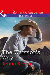 The Warrior's Way (Mills & Boon Intrigue) (Apache Protectors: Tribal Thunder, Book 4) by Jenna Kernan