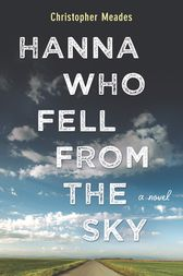 Hanna Who Fell from the Sky by Christopher Meades