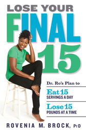 Lose Your Final 15 by Rovenia M. Brock