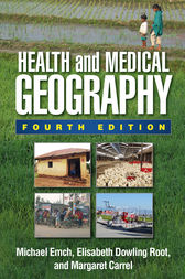 Health and Medical Geography, Fourth Edition by Michael Emch
