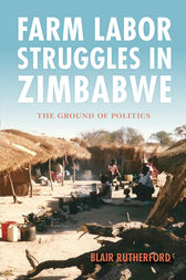 Farm Labor Struggles in Zimbabwe by Blair Rutherford
