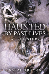 Haunted by Past Lives by Sarah Truman