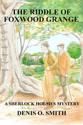 The Riddle of Foxwood Grange by Denis O. Smith