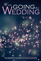 We are Going to a Wedding by Robert Davies Higgins