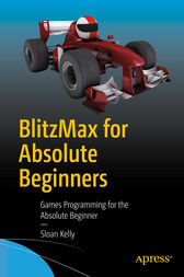 BlitzMax for Absolute Beginners by Sloan Kelly