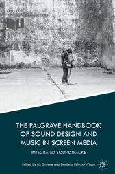 The Palgrave Handbook of Sound Design and Music in Screen Media by Liz Greene