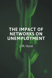 The Impact of Networks on Unemployment by J. M. Hurst