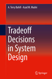 Tradeoff Decisions in System Design by A. Terry Bahill