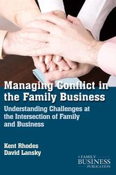 Managing Conflict in the Family Business by K. Rhodes