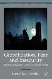 Globalization, Fear and Insecurity by S. Body-Gendrot
