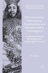 Soft Governance, International Organizations and Education Policy Convergence by Tonia Bieber