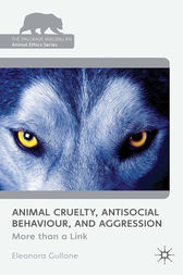 Animal Cruelty, Antisocial Behaviour, and Aggression by Phil Arkow