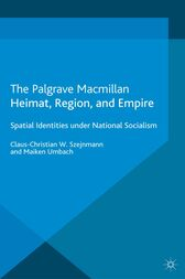 Heimat, Region, and Empire by Claus-Christian W. Szejnmann