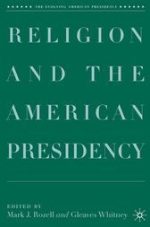 Religion and the American Presidency by M. Rozell