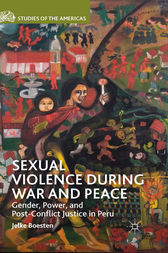 Sexual Violence during War and Peace by J. Boesten
