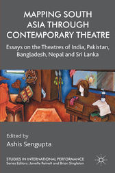 Mapping South Asia through Contemporary Theatre by A. Sengupta