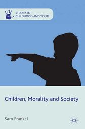 Children, Morality and Society by S. Frankel