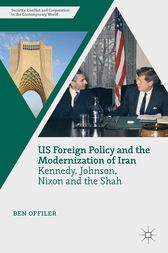 US Foreign Policy and the Modernization of Iran by Ben Offiler