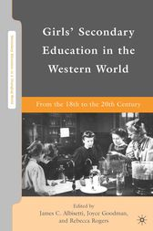 Girls' Secondary Education in the Western World by J. Goodman