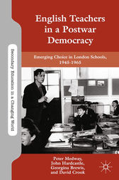 English Teachers in a Postwar Democracy by P. Medway