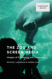 The Zoo and Screen Media by Michael Lawrence