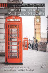Rhetoric in British Politics and Society by J. Atkins