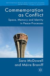 Commemoration as Conflict by S. McDowell