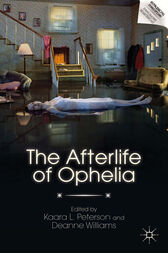 The Afterlife of Ophelia by K. Peterson