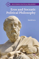 Eros and Socratic Political Philosophy by D. Levy