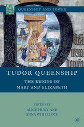 Tudor Queenship by A. Hunt