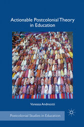 Actionable Postcolonial Theory in Education by V. Andreotti