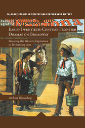 Early-Twentieth-Century Frontier Dramas on Broadway by R. Wattenberg