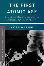 The First Atomic Age by Matthew Lavine