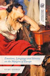 Emotions, Language and Identity on the Margins of Europe by K. Giorgi