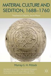 Material Culture and Sedition, 1688-1760 by M. Pittock