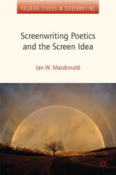 Screenwriting Poetics and the Screen Idea by I. MacDonald