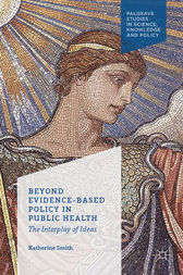 Beyond Evidence Based Policy in Public Health by K. Smith