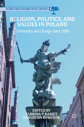 Religion, Politics, and Values in Poland by Sabrina P. Ramet