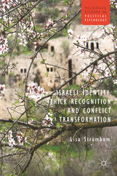Israeli Identity, Thick Recognition and Conflict Transformation by L. Strombom